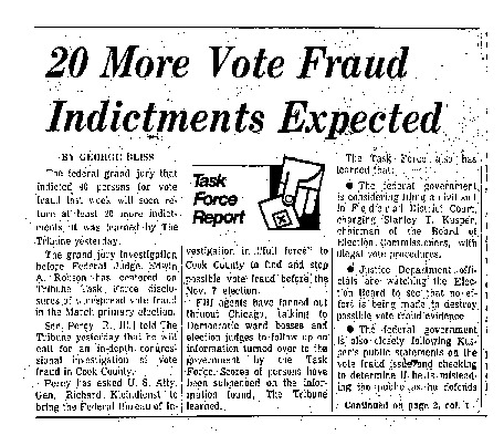 "Chicago Tribune article titled, ""20 More Vote Fraud Indictments Expected."" Written by George Bliss as part of the reaction to the task force vote fraud investigation."
