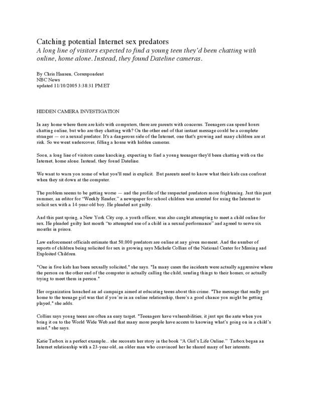 "NBC Dateline article titled, ""To Catch a Predator: Catching potential Internet sex predators."" Written by Chris Hansen."