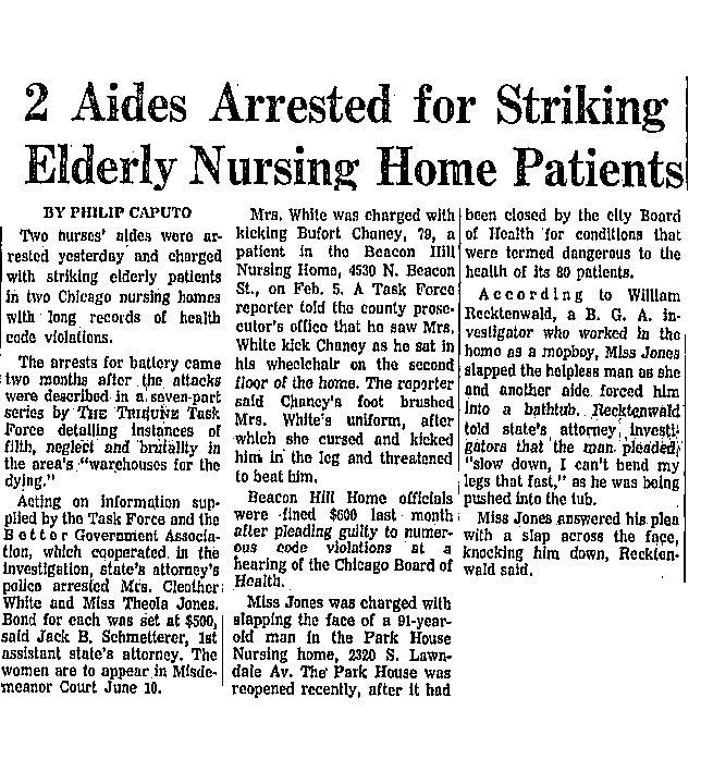 As a result of the Chicago Tribune's Task Force expose of nursing homes, two aides were arrested because of their treatment of patients.