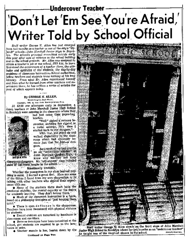 """New York World Telegram and Sun article titled, '''Don't Let 'Em See You're Afraid,' Writer Told by School Official."""" Written as part of George N. Allen's """"Undercover Teacher"""" series."""