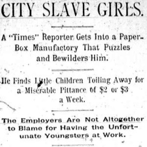 "Heading of the final article in Nell Nelson's series, ""City Slave Girls."" Published in the Chicago Times."