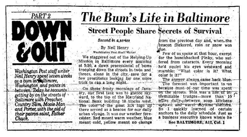 "Washington Post article titled, ""The Bum's Life in Baltimore."" Written by Neil Henry in 1980."