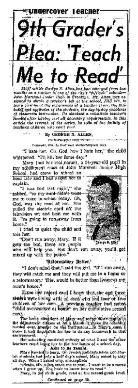 "New York World Telegram and Sun article titled, ""9th Grader's Plea: 'Teach Me to Read.'"" Written as part of George N. Allen's ""Undercover Teacher"" series."