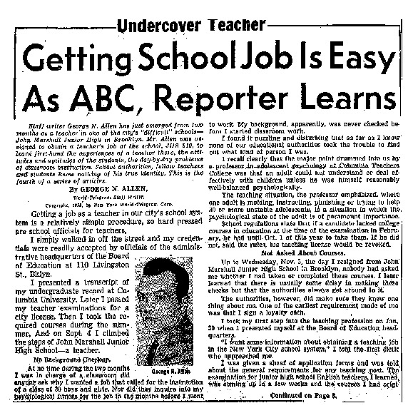 "New York World Telegram and Sun article titled, ''Getting School Job is Easy as ABC, Reporter Learns."" Written as part of George N. Allen's ""Undercover Teacher"" series."
