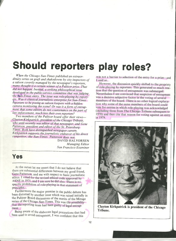 Clayton Kirkpatrick, then president of the Chicago Tribune, says yes and Gene Patterson, then president and editor of the St. Petersburg Times, says a qualified no to journalistic masquerade.
