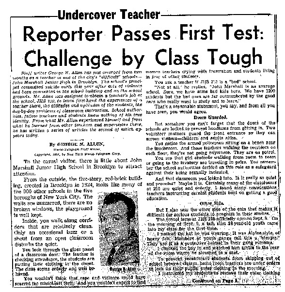 """New York World Telegram and Sun article titled, ''Reporter Passes First Test: Challenge by Class Tough."""" Written as part of George N. Allen's """"Undercover Teacher"""" series."""