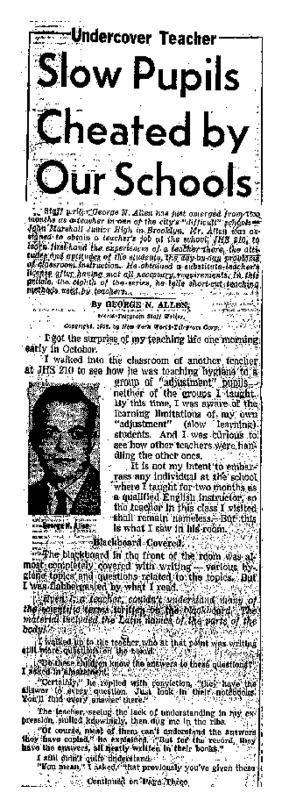 """New York World Telegram and Sun article titled, """"Slow Pupils Cheated by Our Schools.'"""" Written by George N. Allen as part of his """"Undercover Teacher"""" series."""
