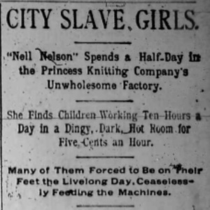 "Chicago Daily Times article written as part of Nell Nelson's series, ""City Slave Girls."""