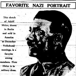 "Sketch of Adolf Hitler accompanying an article titled, ""Nazi in U.S. Boast German Counsul Control."""