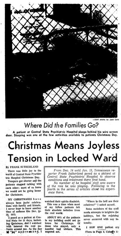 "Nashville Tennessean article titled, ""Christmas Means Joyless Tension in Locked Ward."" Written by Frank Sutherland in 1974."