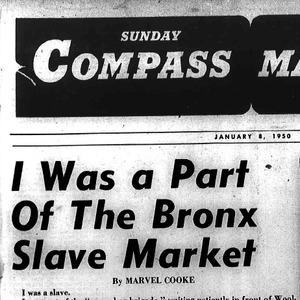"Heading of New York Compass article titled, ""I Was a Part of the Bronx Slave Market."" Written by Marvel Cooke."