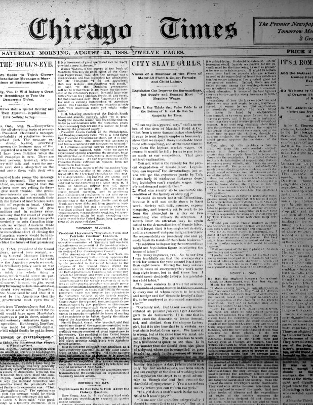 "Chicago Times article titled, ""City Slave Girls: Views of a Member of the Firm of Marshall Field & Co. on Female and Child Labor."" Written by Nell Nelson."