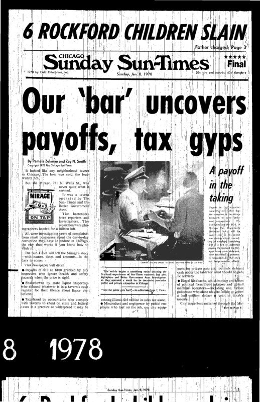"""Chicago Sun-Times article titled, -Our Bar Uncovers Payoffs, Tax Gyps."""" Written by Pamela Zekman and Zay N. Smith as part of the Mirage tavern sting series."""