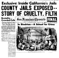 "San Francisco Chronicle article titled, ""County Jails Exposed -- Story of Cruelty, Filth."" Written by Pierre Salinger."