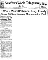 "First New York World Telegram and Sun article written as part of Michael Mok's series, ""I Was A Mental Patient At Kings County."""