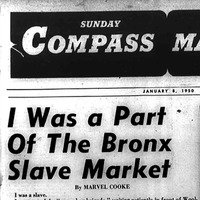 """Heading of New York Compass article titled, """"I Was a Part of the Bronx Slave Market."""" Written by Marvel Cooke."""